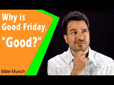 Why is Good Friday Good    What is Good Friday and Why is it Called Good Friday