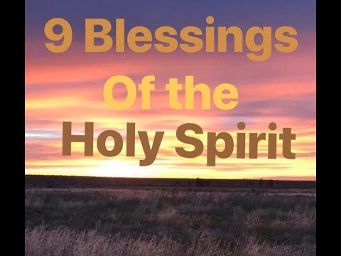 9 Blessings of the Holy Spirit