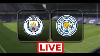 Manchester City vs Leicester City live stream