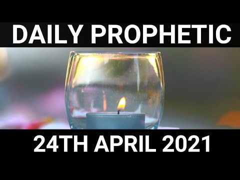 Daily Prophetic 24 April 2021 2 of 7