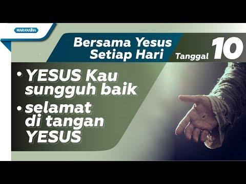 10th - YESUS Kau sungguh baik - selamat di tangan YESUS (every day with JESUS)