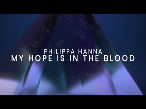 Philippa Hanna - My Hope Is In The Blood (Lyric Video)