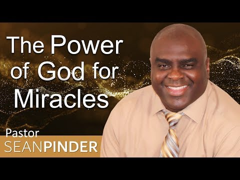 THE POWER OF GOD FOR MIRACLES - BIBLE PREACHING  PASTOR SEAN PINDER