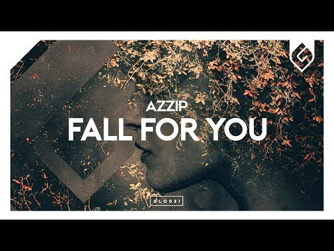 Azzip - Fall For You - UCAHlZTSgcwNNpf8LV3E6kDQ