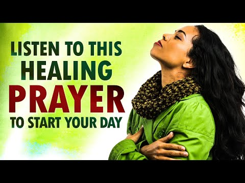 Start Your Day with HEALING Prayers from the SCRIPTURES