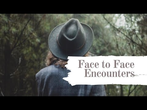 Face To Face Encounters