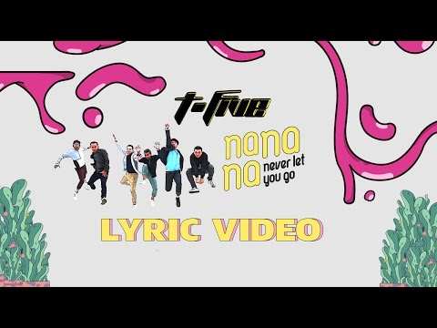 Na Na Na (Never Let You Go) [Video Lirik]
