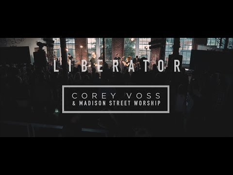 Corey Voss & Madison Street Worship - Liberator (Official Live Video)