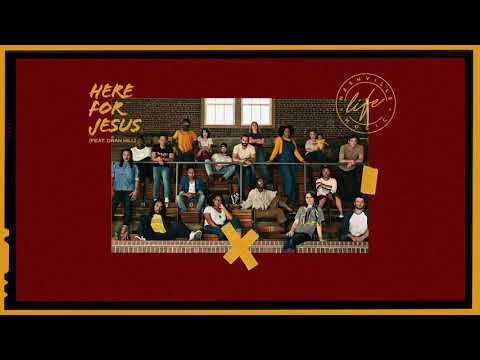 Here For Jesus (feat. Dwan Hill) [Official Audio] - Nashville Life Music