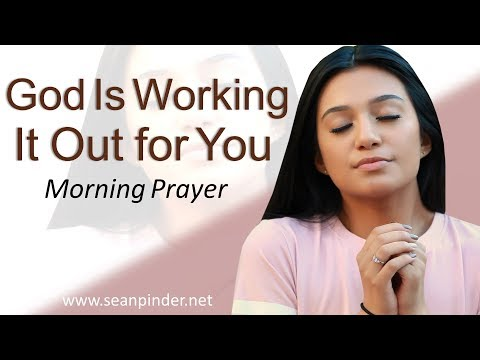 GOD IS WORKING IT OUT FOR YOU - 2 KINGS 8 - MORNING PRAYER  PASTOR SEAN PINDER (video)