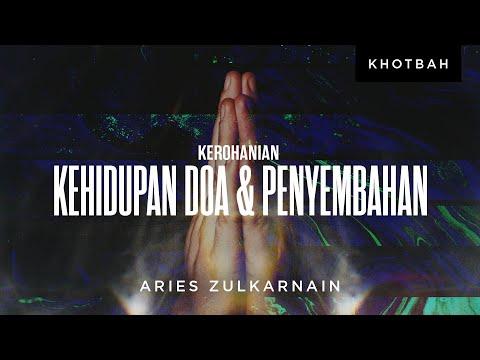 Aries Zulkarnain: Kerohanian  Kehidupan Doa & Penyembahan