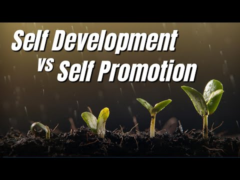 Self Development vs Self Promotion
