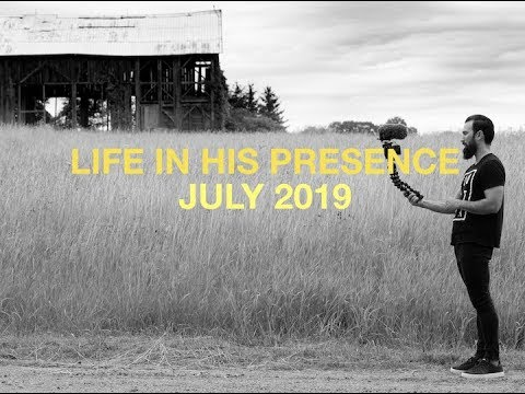 LIFE IN HIS PRESENCE  JULY 2019