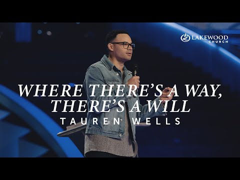 Where There's A Way, There's A Will  Tauren Wells