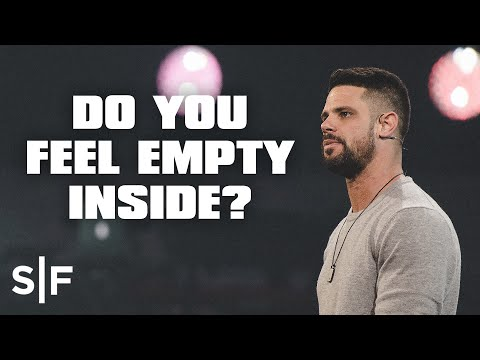 Do You Feel Empty Inside?  Steven Furtick