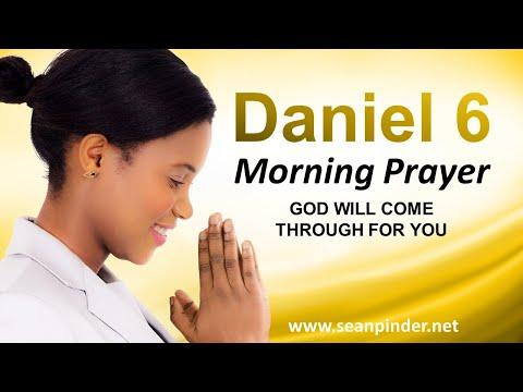 God Will COME THROUGH for You - Daniel 6 - Morning Prayer