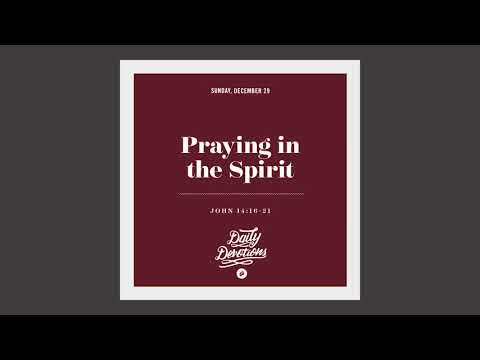 Praying in the Spirit - Daily Devotion