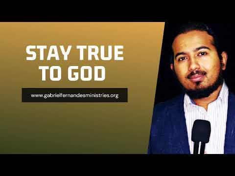 STAY TRUE TO GOD, HOLD ON TO HIS WORD, POWERFUL MESSAGE AND PRAYER BY EVANGELIST GABRIEL FERNANDES