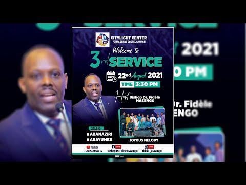 SUNDAY  THIRD SERVICE/GUKORERA IMANAN BINYUZE MUBYO YADUHAYE -BISHOP DR. FIDELE MASENGO  22.08.2021