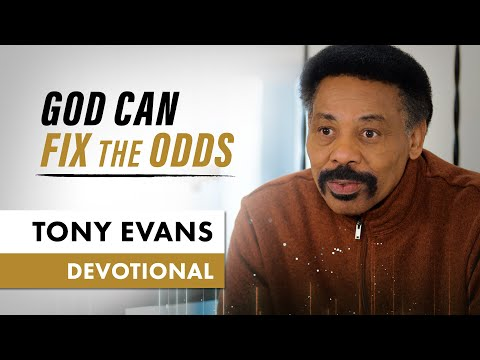 God Can Still Fix the Odds in Your Favor - Tony Evans Devotional