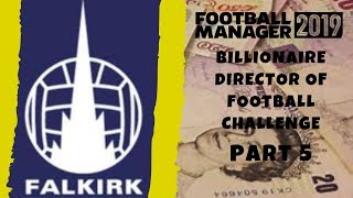 FM19 - Falkirk FC - Billionaire director of football Challenge - Part 5 - Football Manager 2019