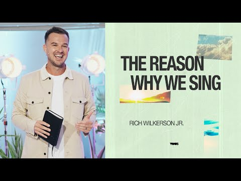 The Reason Why We Sing  Day by Day  Rich Wilkerson Jr.