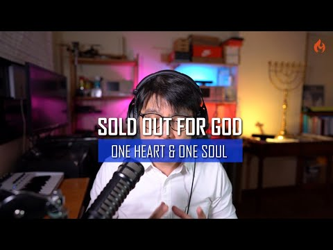 Sold out for God  One heart & One Soul