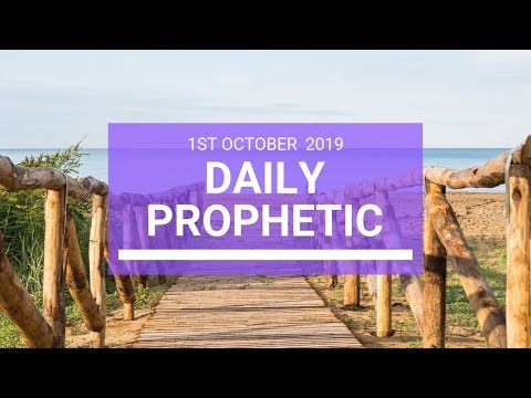 Daily Prophetic 1 October 2019   Word 7
