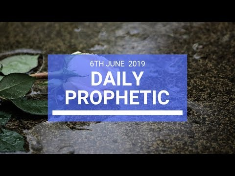 Daily Prophetic 6 June 2019   Word 3