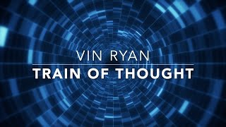 Train of Thought - thevinryan , EDM