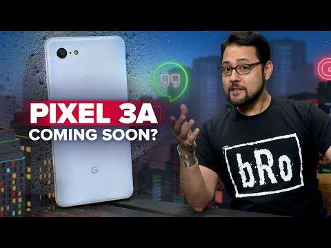 Pixel 3a might launch on May 7 (Alphabet City) - UCOmcA3f_RrH6b9NmcNa4tdg