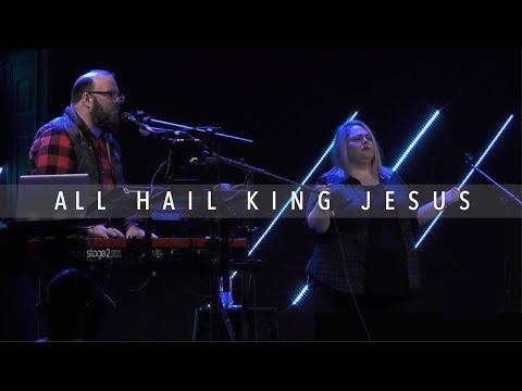All Hail King Jesus  Jeff Whatley  11.28.18