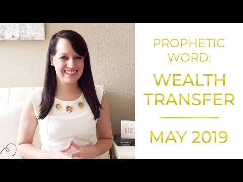 May Prophetic Word 2019: Wealth Transfer is coming