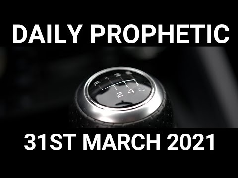 Daily Prophetic 31 March 2021 7 of 7