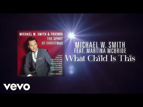 Michael W. Smith - What Child Is This (Lyric Video) ft. Martina McBride - michaelwsmithvevo