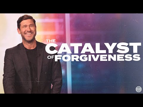 The Catalyst of Forgiveness  Nathanael Wood  Hillsong Church Online