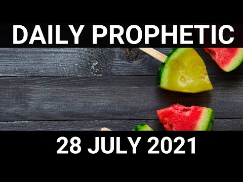 Daily Prophetic 28 July 2021 7 of 7