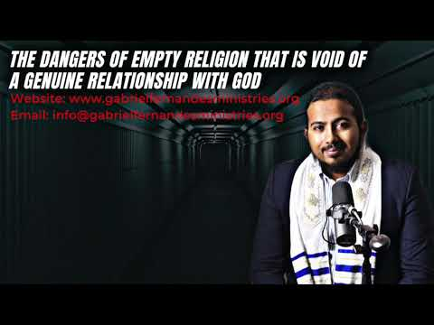 THE DANGERS OF EMPTY RELIGION THAT IS VOID OF A RELATIONSHIP WITH GOD, POWERFUL MESSAGE & PRAYERS
