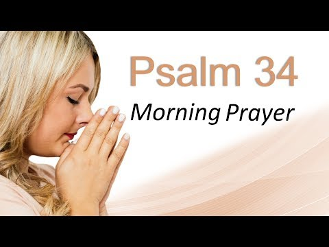 OVERCOME FEAR WITH PRAYER - PSALM 34 - MORNING PRAYER (video)