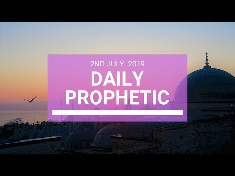 Daily Prophetic 2 July 2019 Word 4