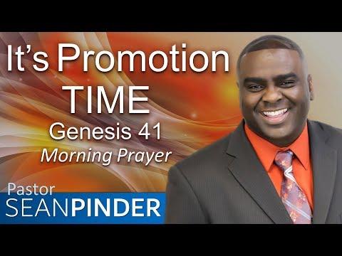 IT'S PROMOTION TIME - GENESIS 41 - MORNING PRAYER  PASTOR SEAN PINDER