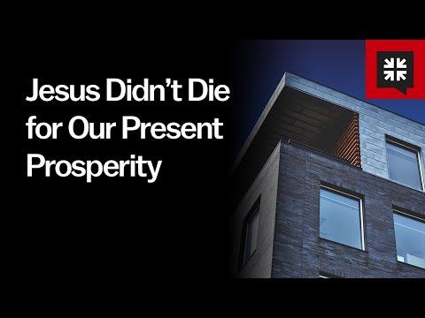 Jesus Didnt Die for Our Present Prosperity // Ask Pastor John