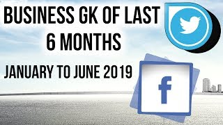 Business GK & Current affairs of Last 6 months - January to June 2019 - Financial Awareness