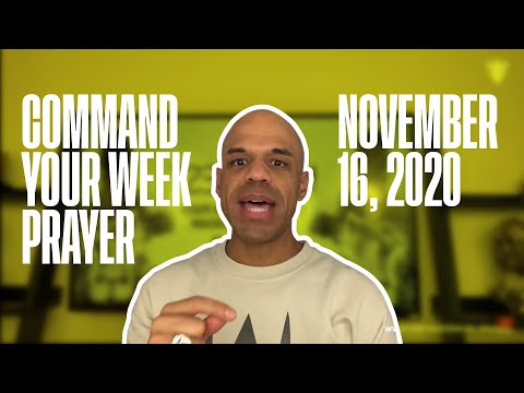 Command Your Week Prayer - November 16, 2020
