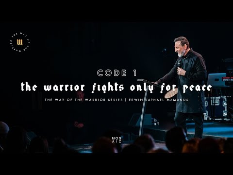 The Warrior Fights Only for Peace  The Way of the Warrior  Mosaic - Erwin McManus