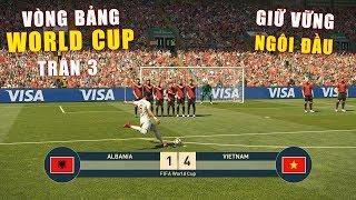 PES 19 | FIFA WORLDCUP | VÒNG BẢNG TRẬN 3 | ALBANIA vs VIETNAM - Giấc mơ Bóng Đá VIỆT NAM
