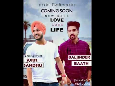 LOVE LESS LIFE Lyrics : Sukh Sandhu Feat Baljinder Baath