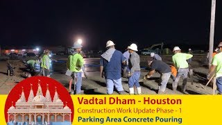 Vadtal Dham Temple Houston USA :  Parking Concrete Pouring  |  Construction Work Phase 1 Update