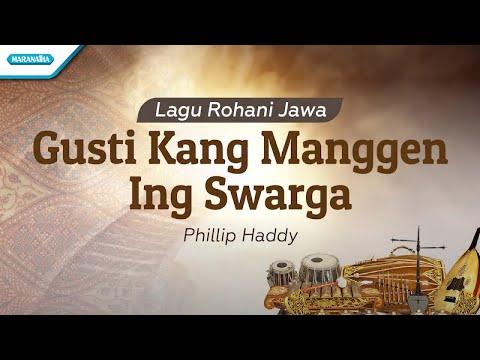 Gusti Kang Manggen Ing Swarga - Lagu Rohani Jawa - Philip Haddy (with lyric)