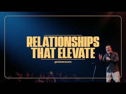 Relationships That Elevate  Erwin McManus  - Mosaic